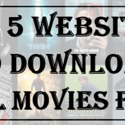 Top 5 Sites to Download Full Movies Absolutely Free